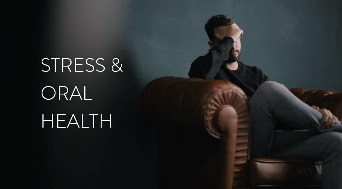 Stress and Oral Health | LAUREL DENTAL